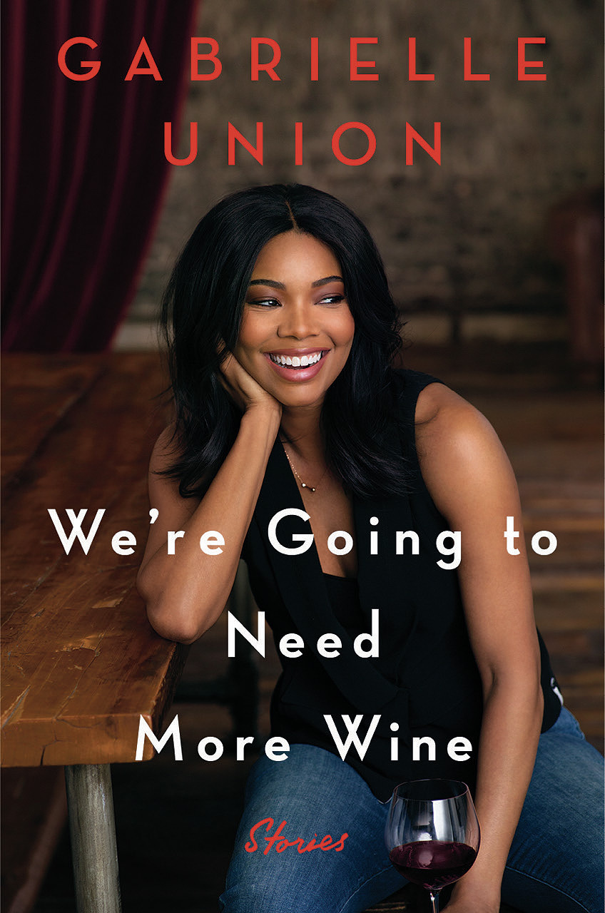We're Going to Need More Wine, Gabrielle Union